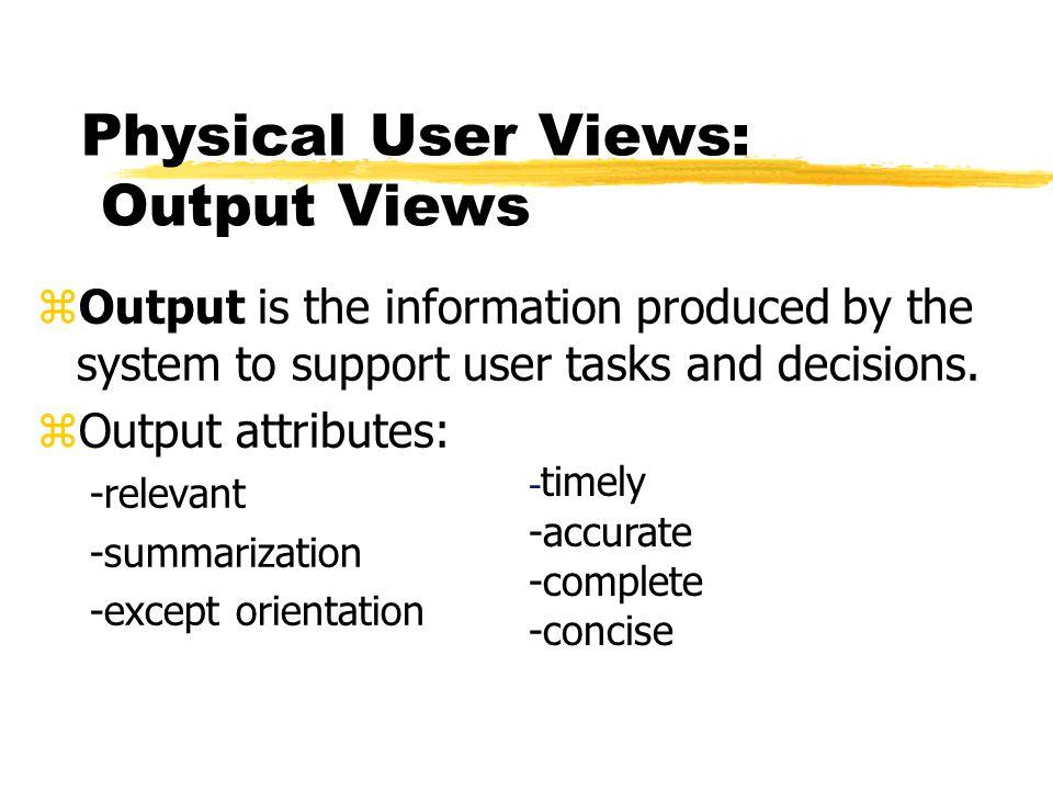 Physical User Views: Output Views