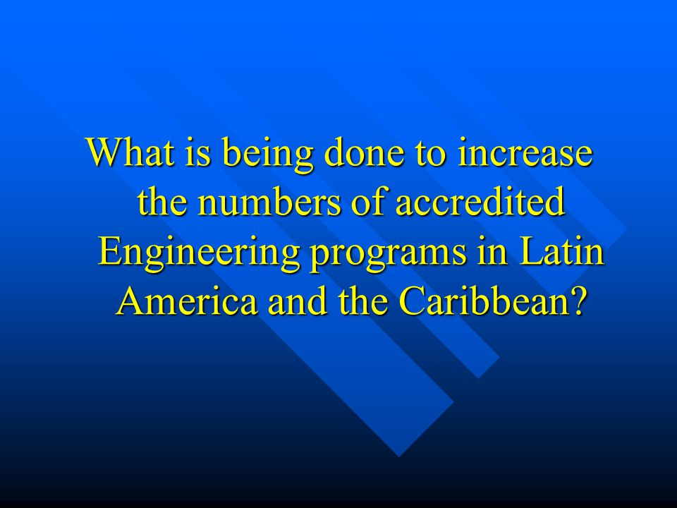 What is being done to increase the numbers of accredited Engineering programs in Latin America and the Caribbean