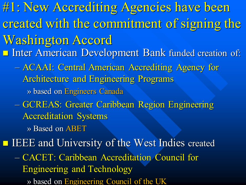 #1: New Accrediting Agencies have been created with the commitment of signing the Washington Accord