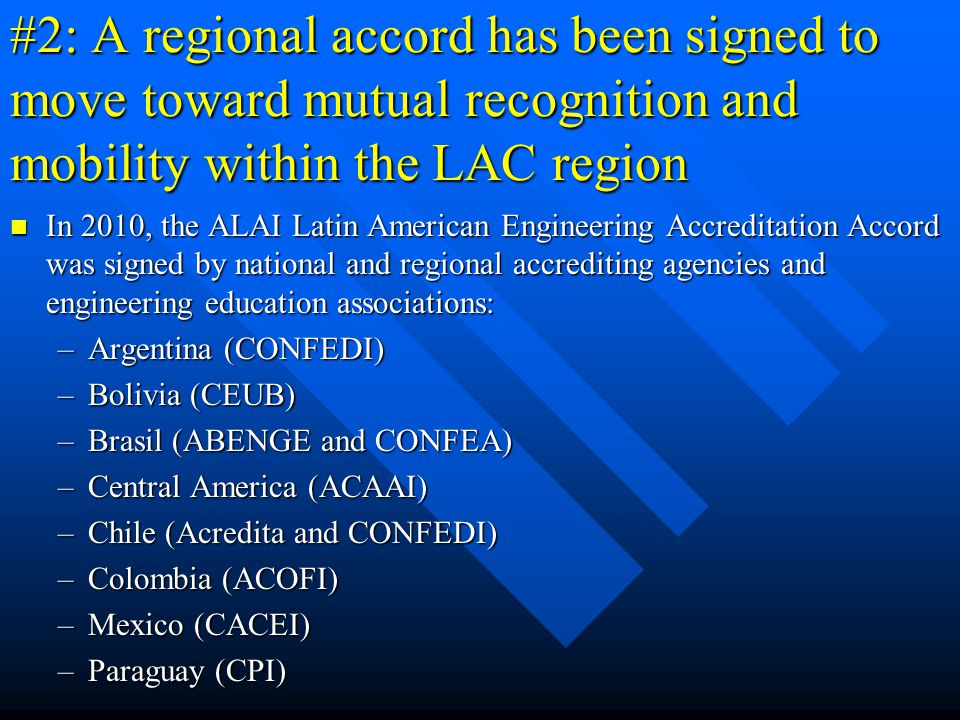 #2: A regional accord has been signed to move toward mutual recognition and mobility within the LAC region