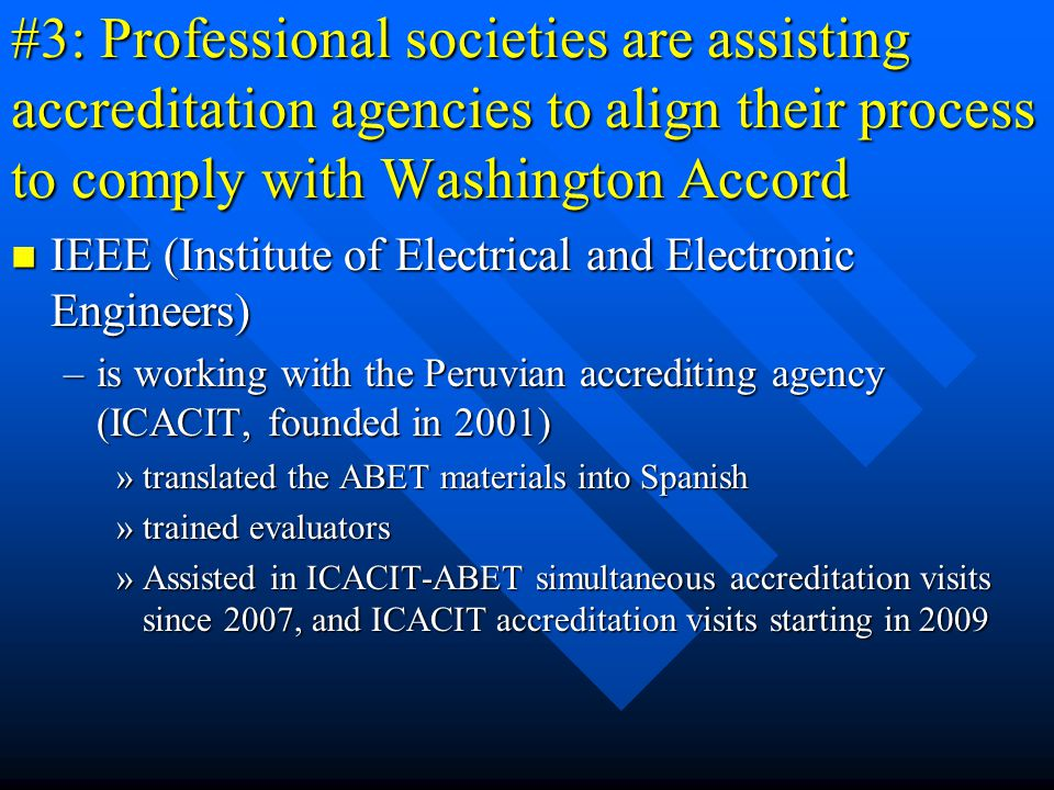 #3: Professional societies are assisting accreditation agencies to align their process to comply with Washington Accord