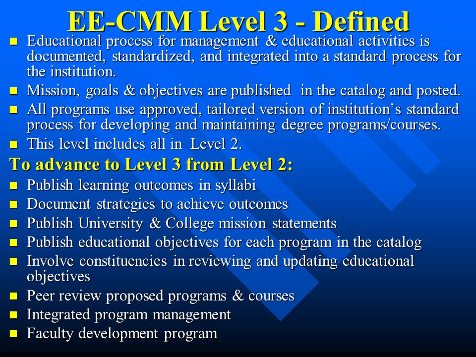 EE-CMM Level 3 - Defined To advance to Level 3 from Level 2: