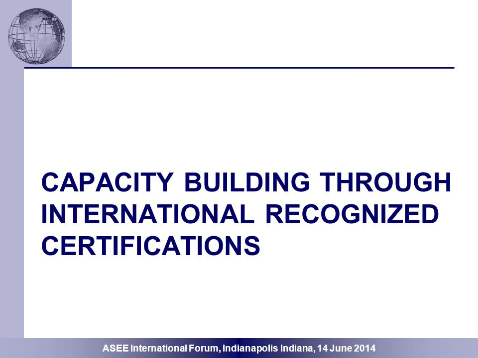 CAPACITY BUILDING THROUGH INTERNATIONAL RECOGNIZED CERTIFICATIONS