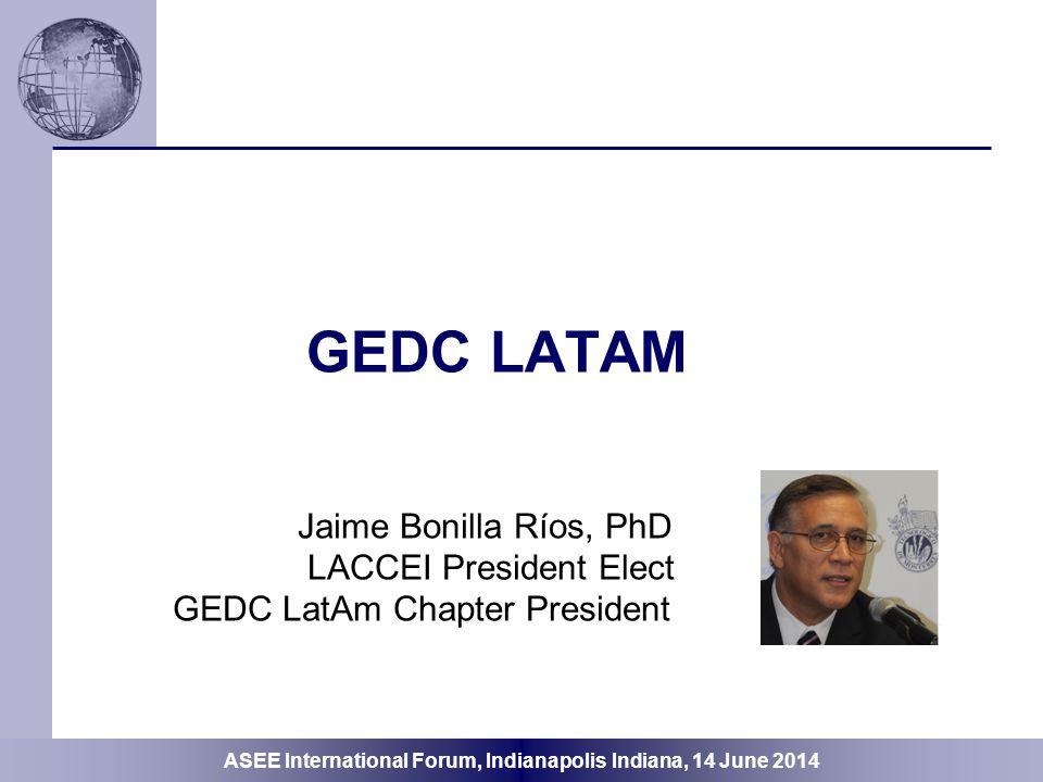 GEDC LaTAM Jaime Bonilla Ríos, PhD LACCEI President Elect