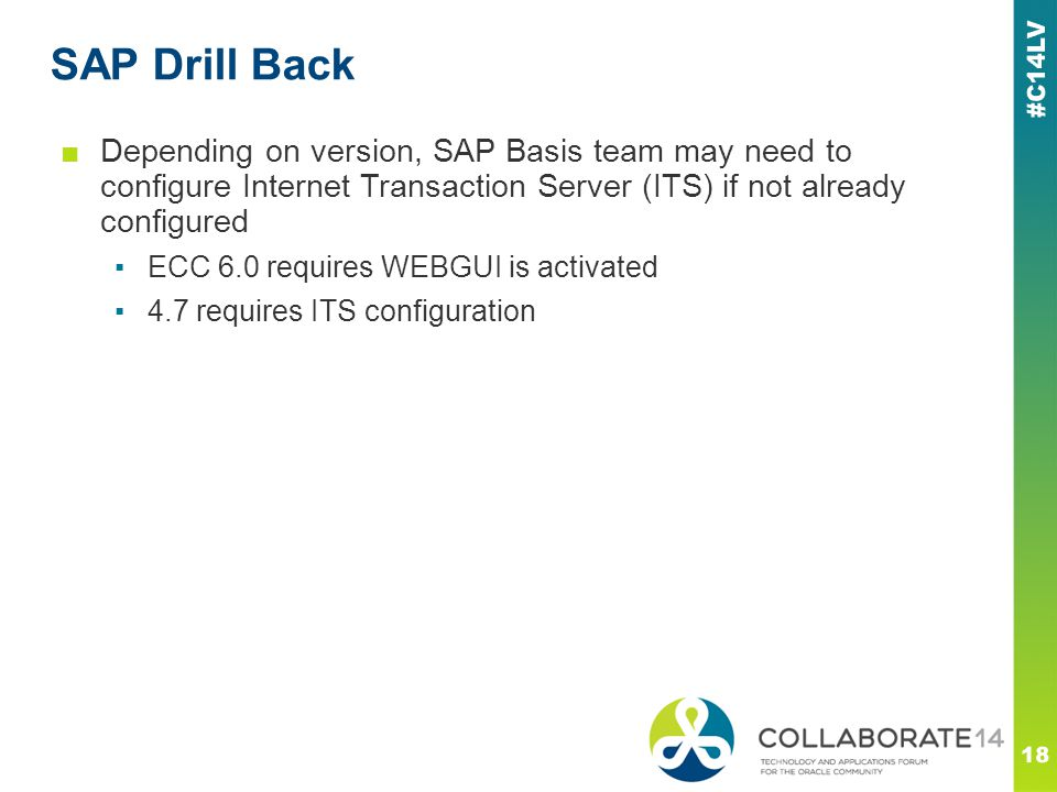 SAP Drill Back Depending on version, SAP Basis team may need to configure Internet Transaction Server (ITS) if not already configured.