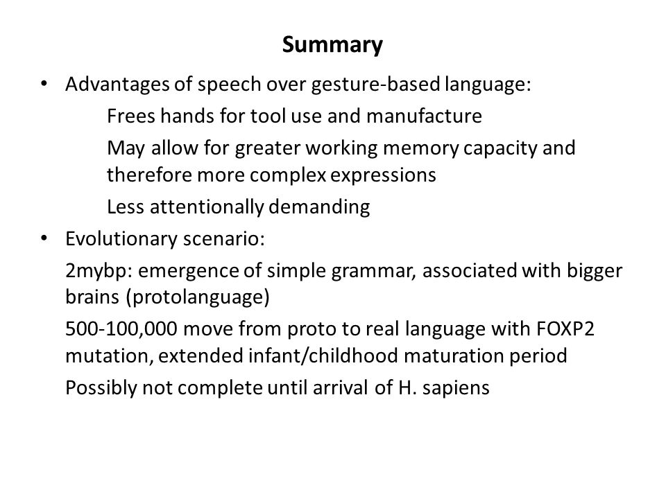 Summary Advantages of speech over gesture-based language: