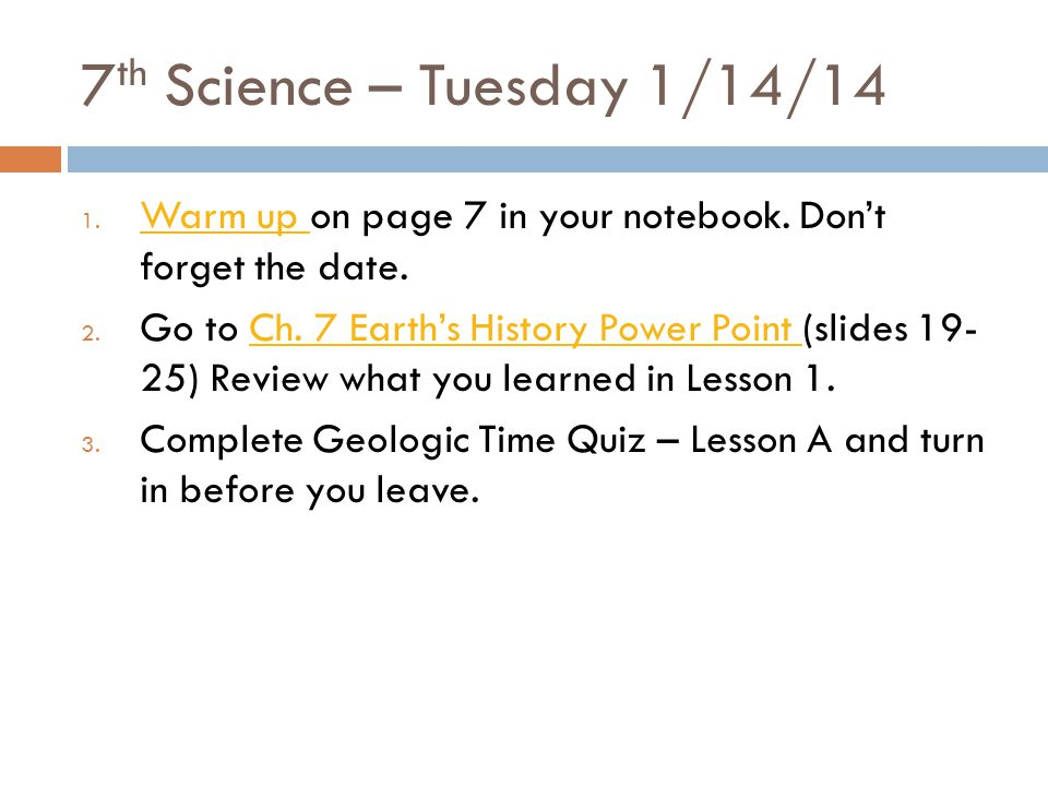 7th Science – Tuesday 1/14/14 Warm up on page 7 in your notebook. Don't forget the date.