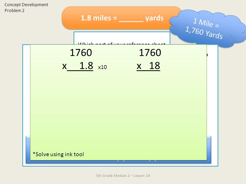 1760 1760 x 1.8 x10 x 18 1.8 x 1760 = ______ 1.8 miles = ______ yards