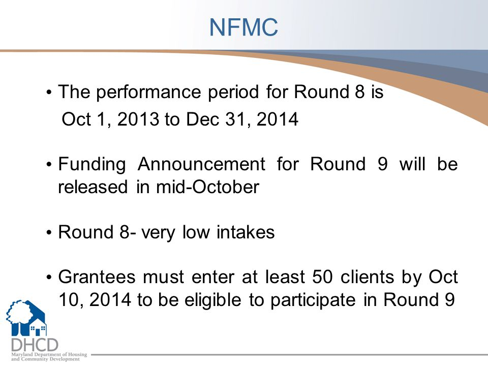 NFMC The performance period for Round 8 is Oct 1, 2013 to Dec 31, 2014