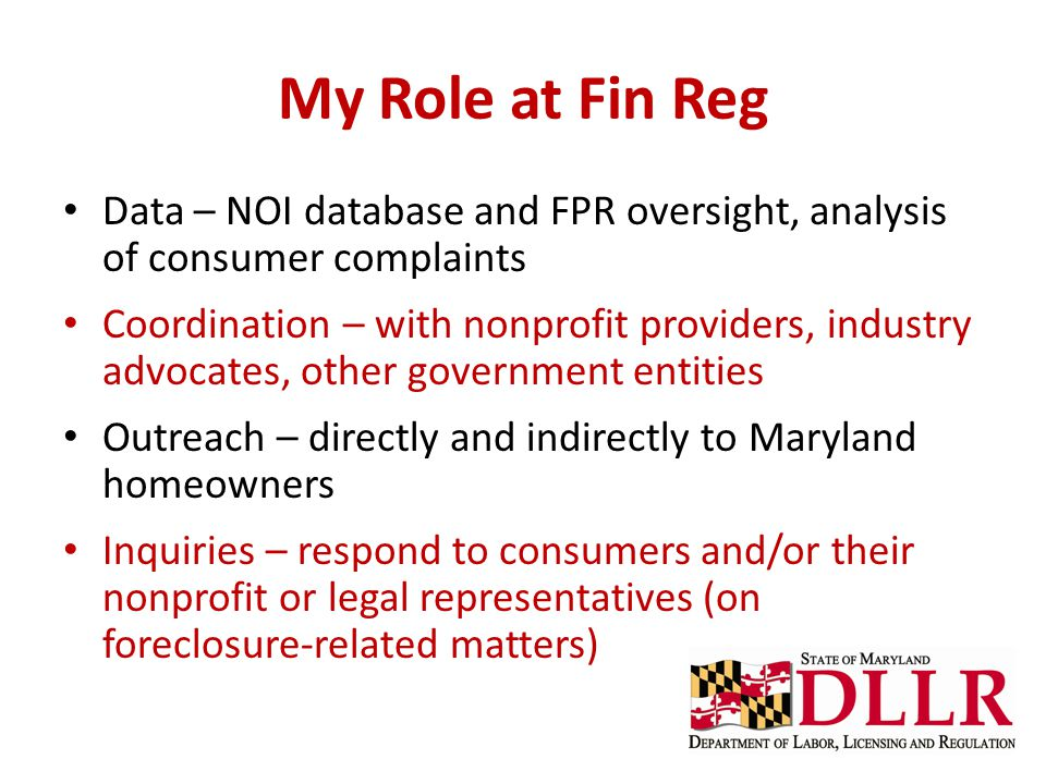 My Role at Fin Reg Data – NOI database and FPR oversight, analysis of consumer complaints.