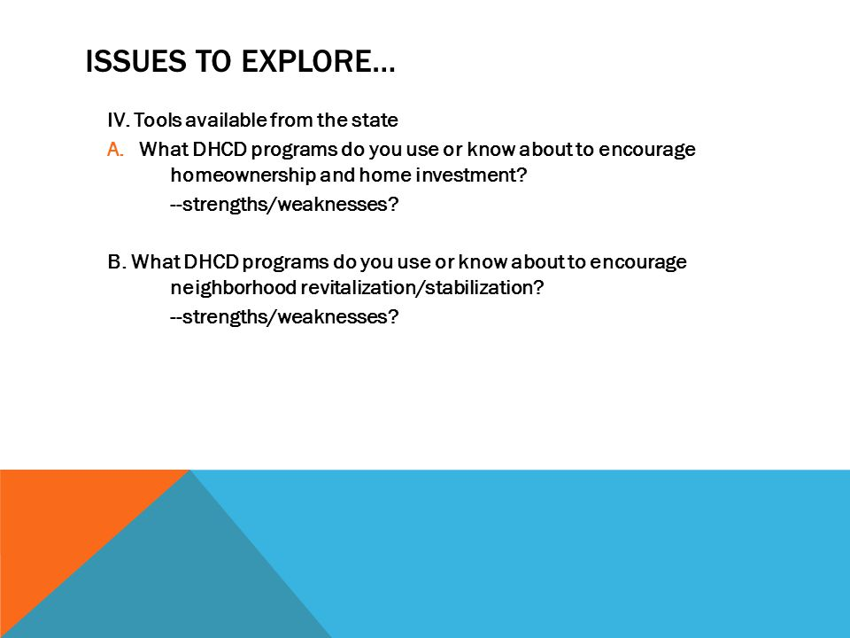 Issues TO explore… IV. Tools available from the state