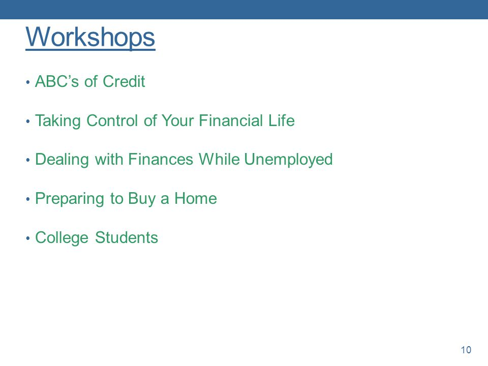 Workshops ABC's of Credit Taking Control of Your Financial Life