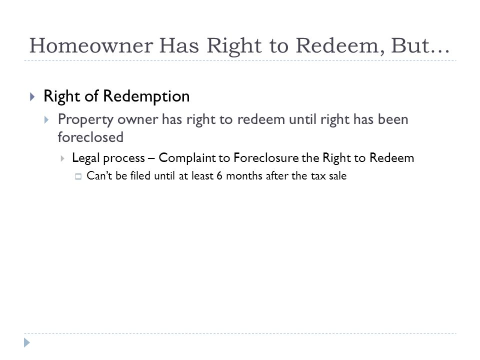 Homeowner Has Right to Redeem, But…