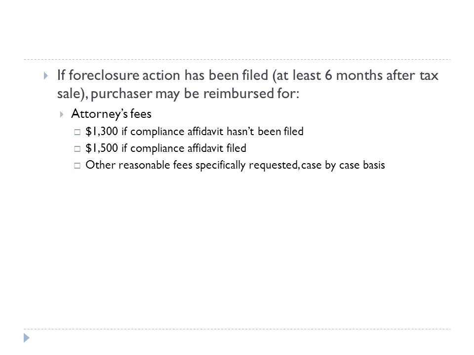 If foreclosure action has been filed (at least 6 months after tax sale), purchaser may be reimbursed for: