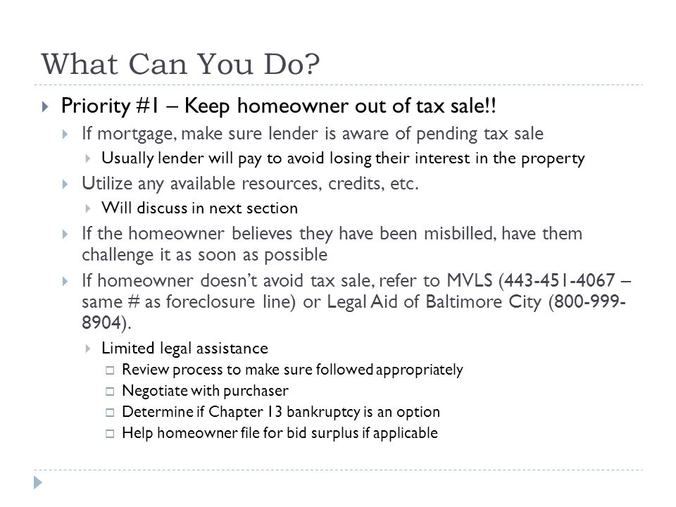 What Can You Do Priority #1 – Keep homeowner out of tax sale!!