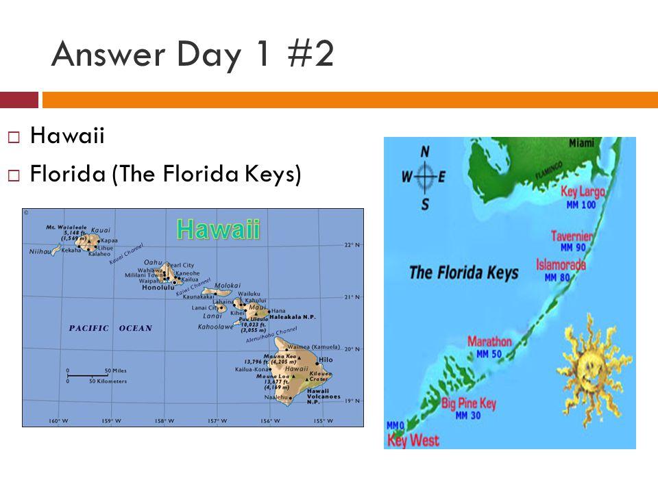 Answer Day 1 #2 Hawaii Florida (The Florida Keys)