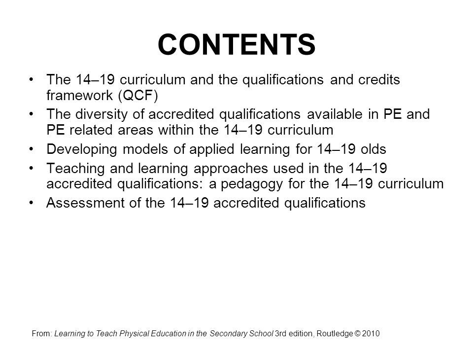 CONTENTS The 14–19 curriculum and the qualifications and credits framework (QCF)