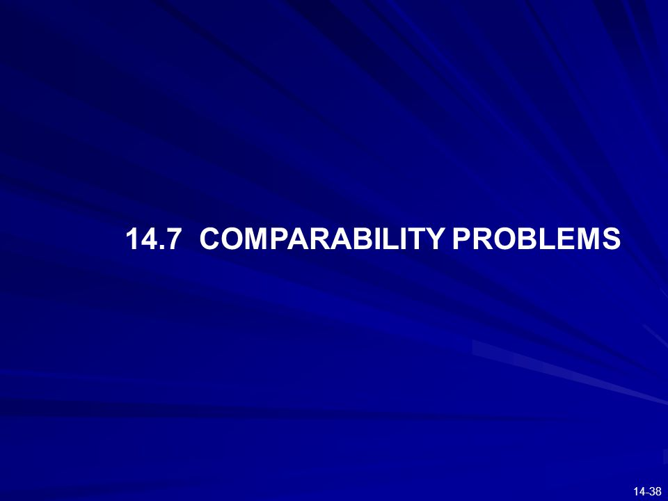 14.7 COMPARABILITY PROBLEMS