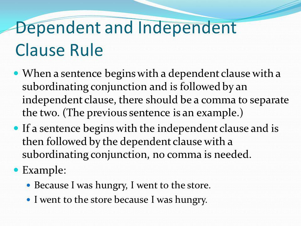 Dependent and Independent Clause Rule