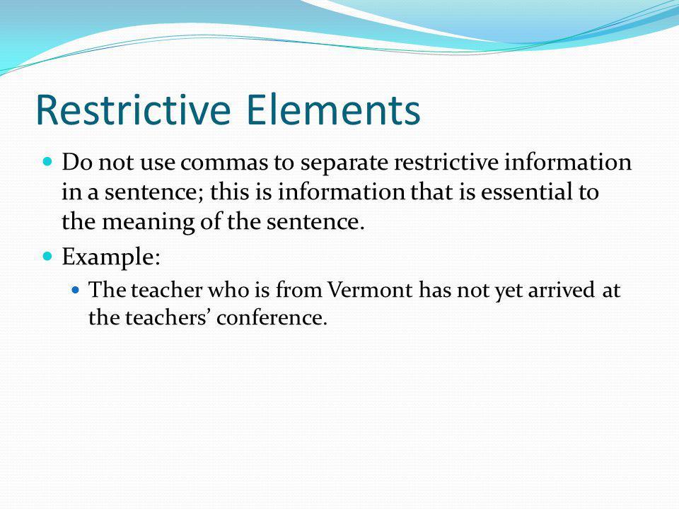 Restrictive Elements