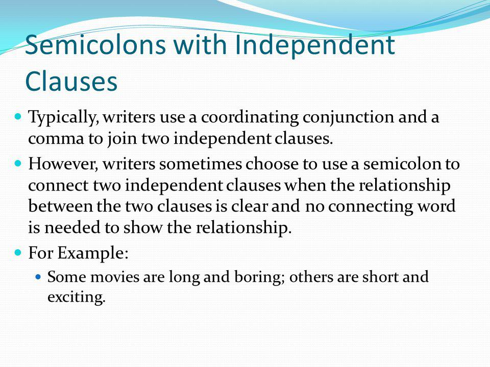 Semicolons with Independent Clauses