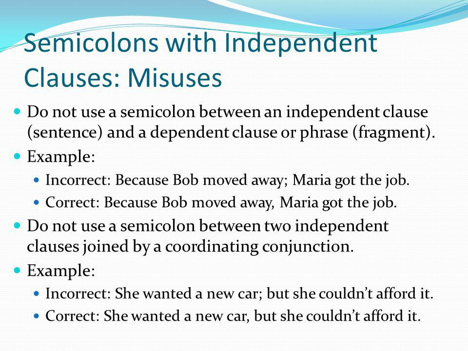 Semicolons with Independent Clauses: Misuses