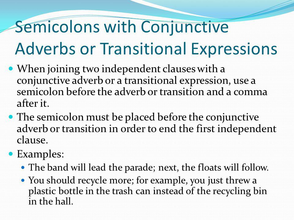 Semicolons with Conjunctive Adverbs or Transitional Expressions