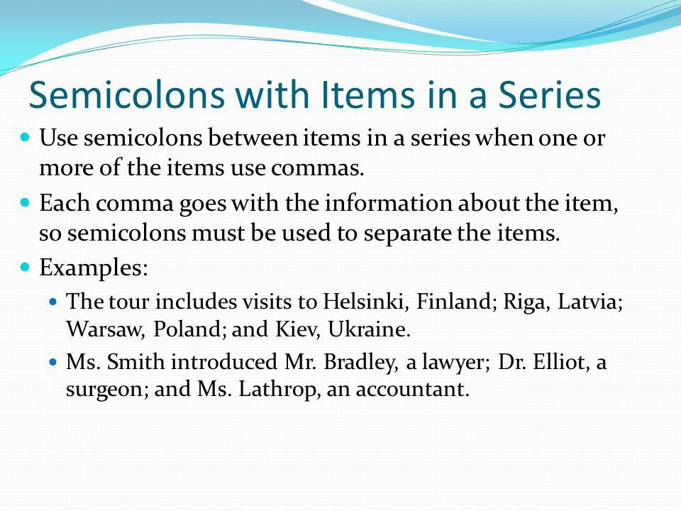 Semicolons with Items in a Series
