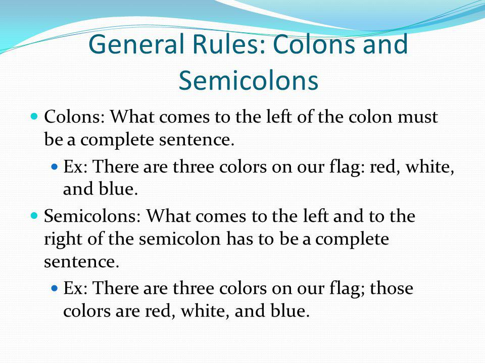 General Rules: Colons and Semicolons