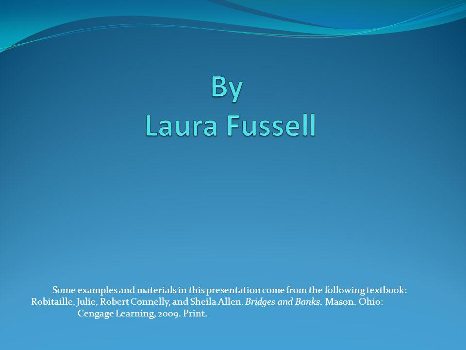 By Laura Fussell Some examples and materials in this presentation come from the following textbook: