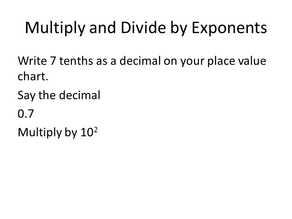 Multiply and Divide by Exponents