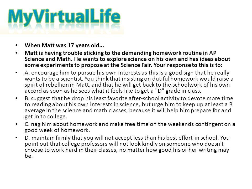 When Matt was 17 years old...