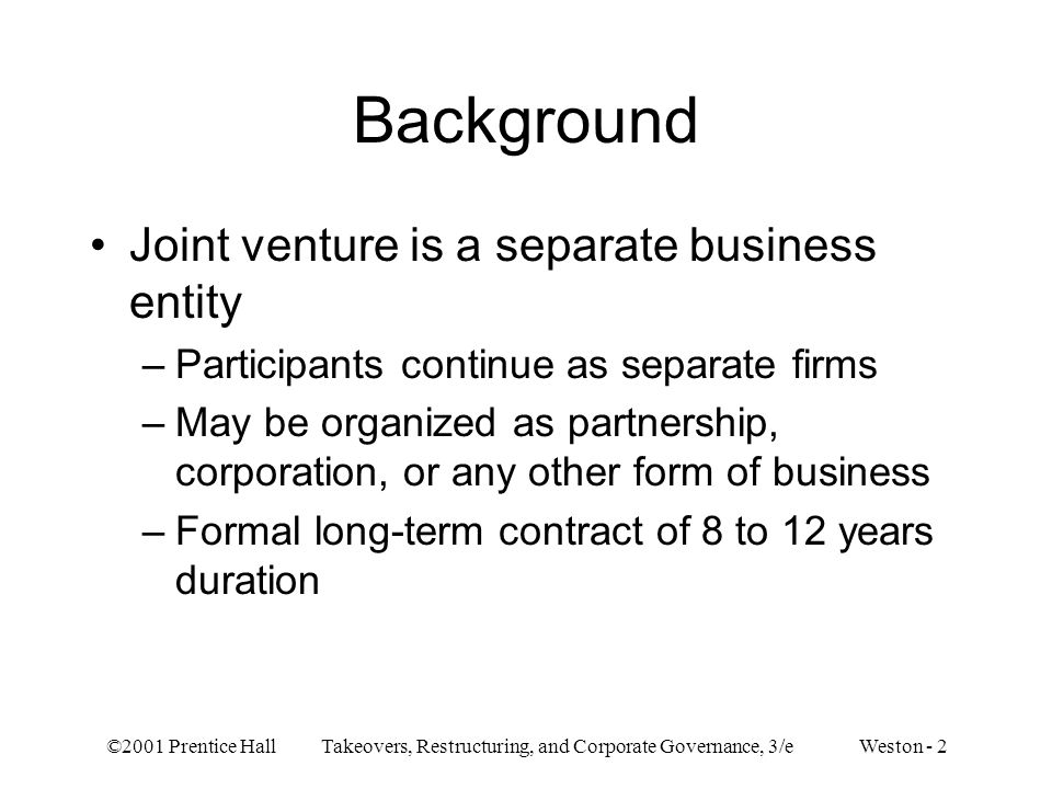 Background Joint venture is a separate business entity
