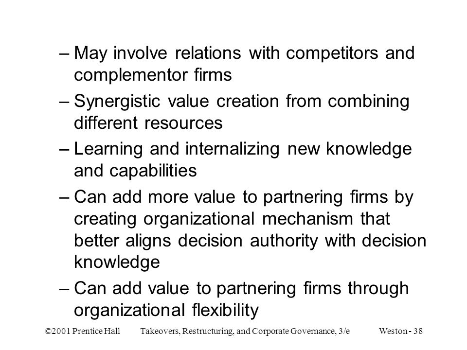 May involve relations with competitors and complementor firms