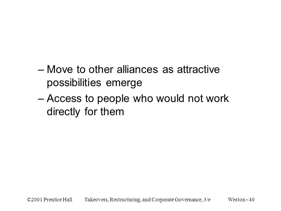 Move to other alliances as attractive possibilities emerge