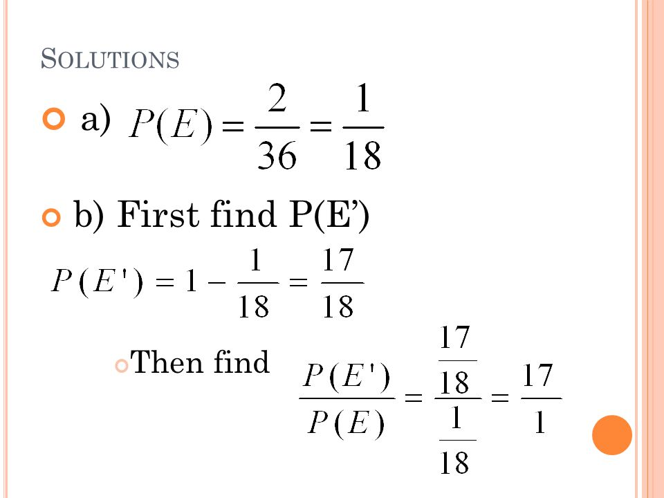 Solutions a) b) First find P(E') Then find