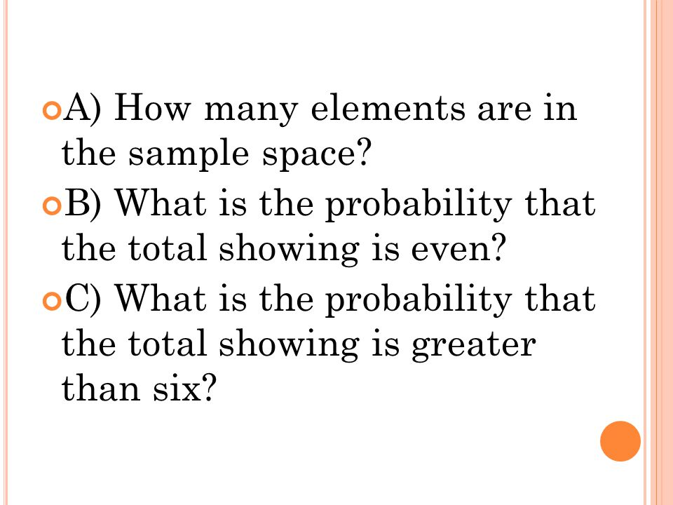 A) How many elements are in the sample space