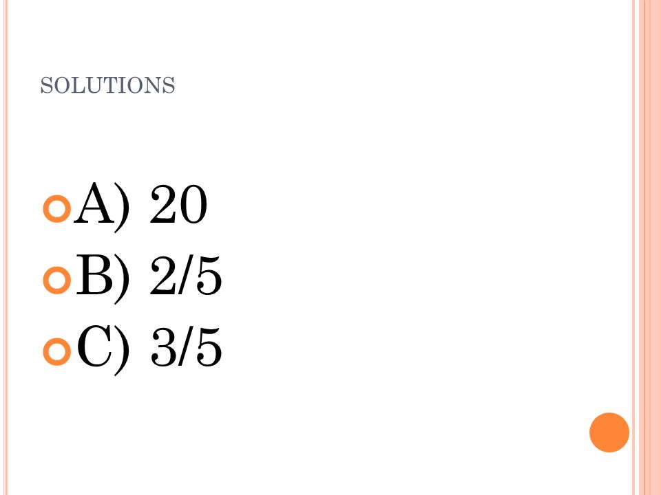 solutions A) 20 B) 2/5 C) 3/5