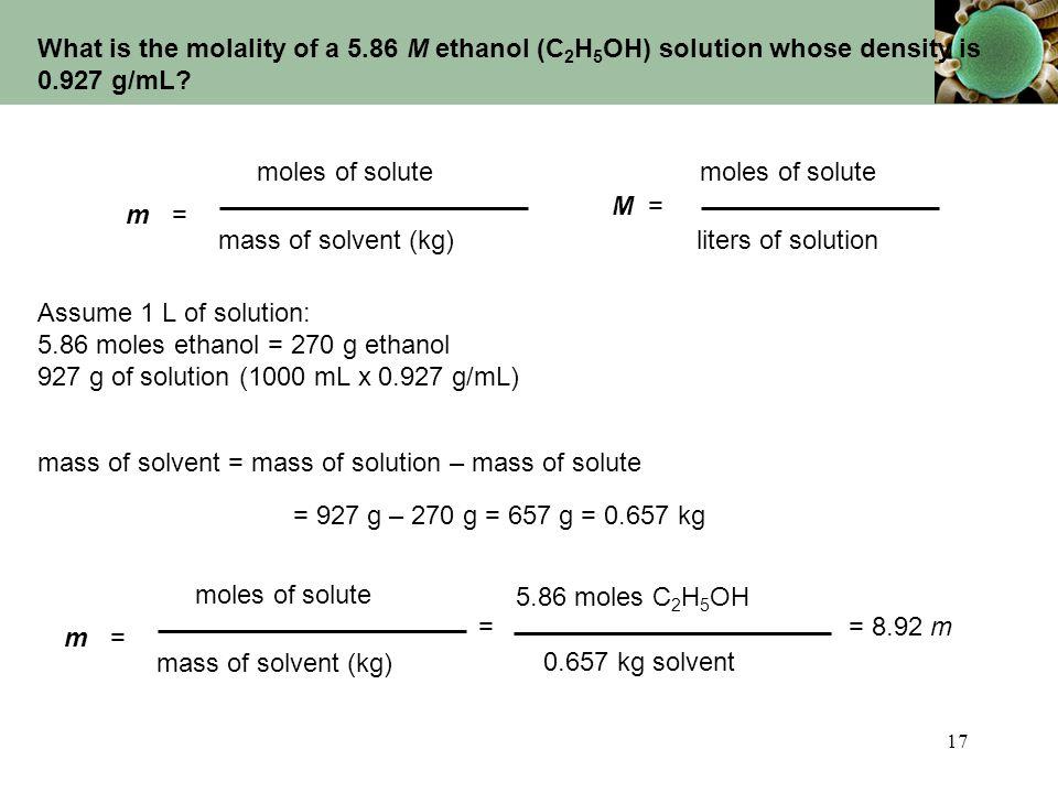 5.86 moles ethanol = 270 g ethanol