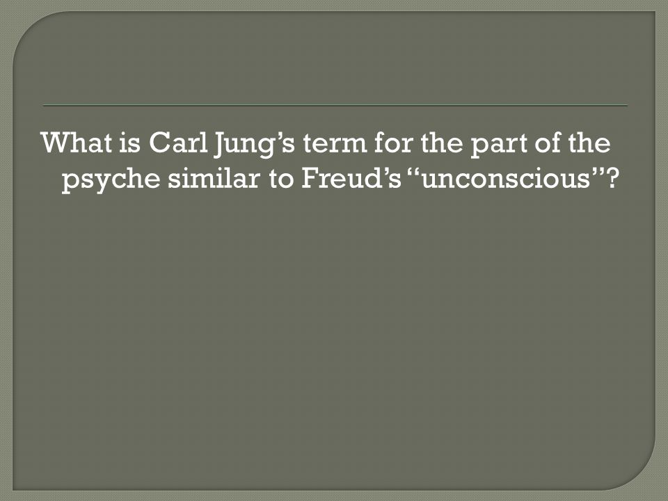 What is Carl Jung's term for the part of the psyche similar to Freud's unconscious