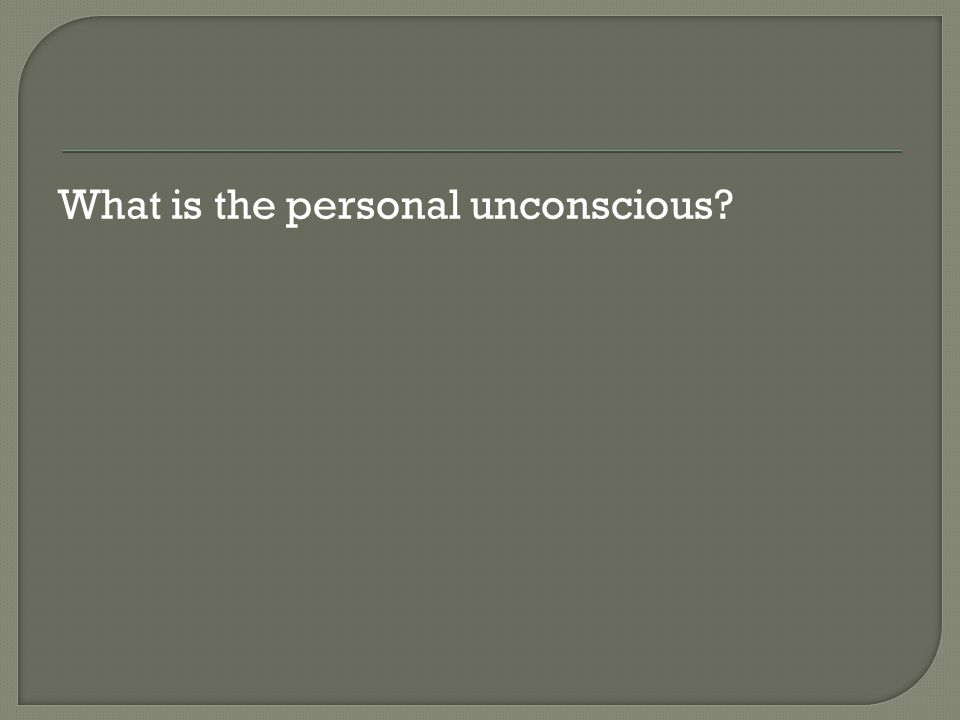 What is the personal unconscious