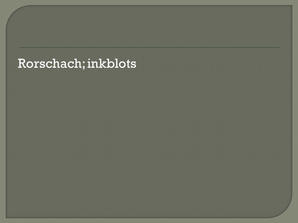 Rorschach; inkblots