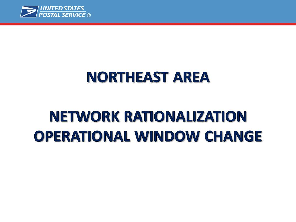 Network Rationalization Operational window change