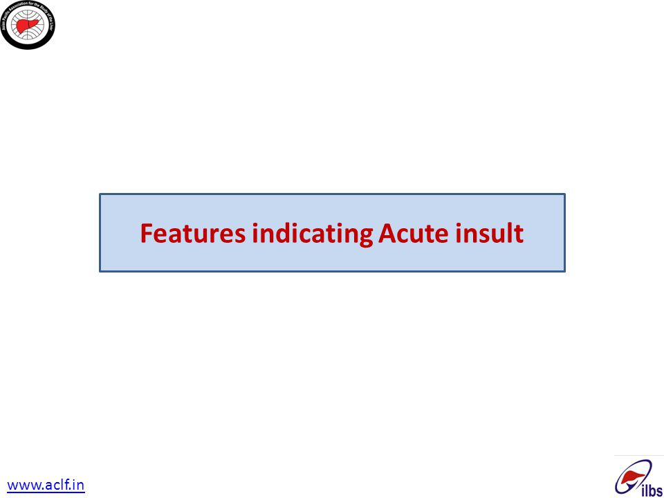 Features indicating Acute insult