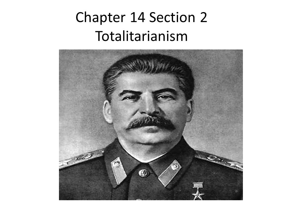 Chapter 14 Section 2 Totalitarianism