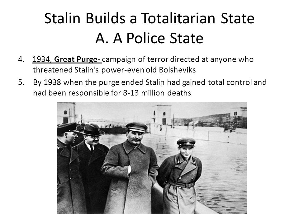 Stalin Builds a Totalitarian State A. A Police State