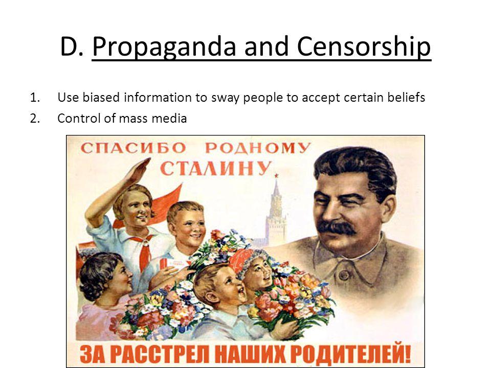 D. Propaganda and Censorship