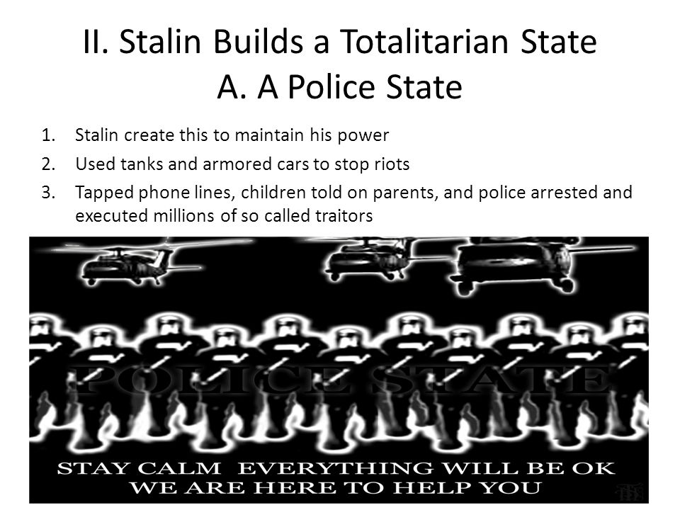 II. Stalin Builds a Totalitarian State A. A Police State