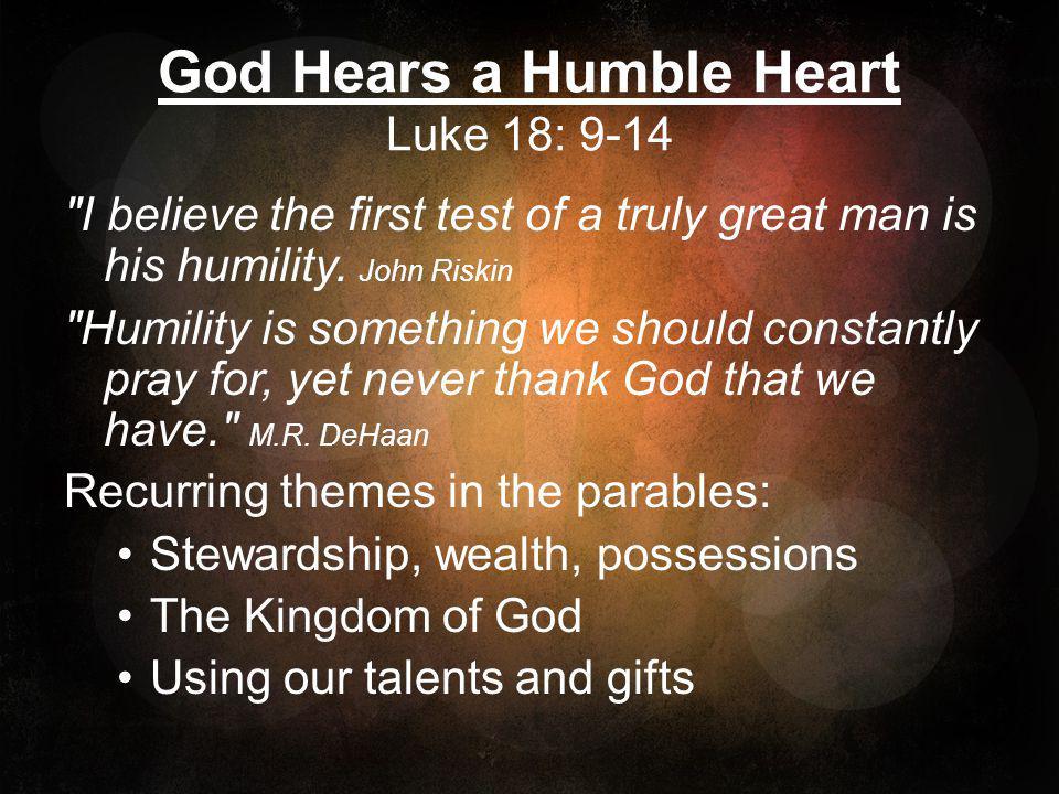 God Hears a Humble Heart Luke 18: 9-14