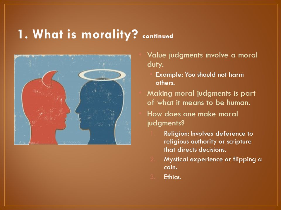 1. What is morality continued